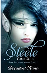 Steele Your Soul: The Trouble with Elves Kindle Edition