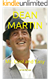 DEAN MARTIN: Mr. Cool and Easy