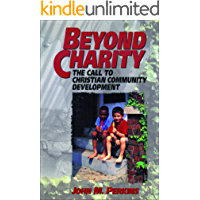 Beyond Charity: The Call to Christian Community Development