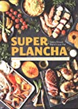 Super plancha : Des conseils et des recettes hautes en couleurs et en saveurs !
