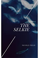 The Selkie Kindle Edition