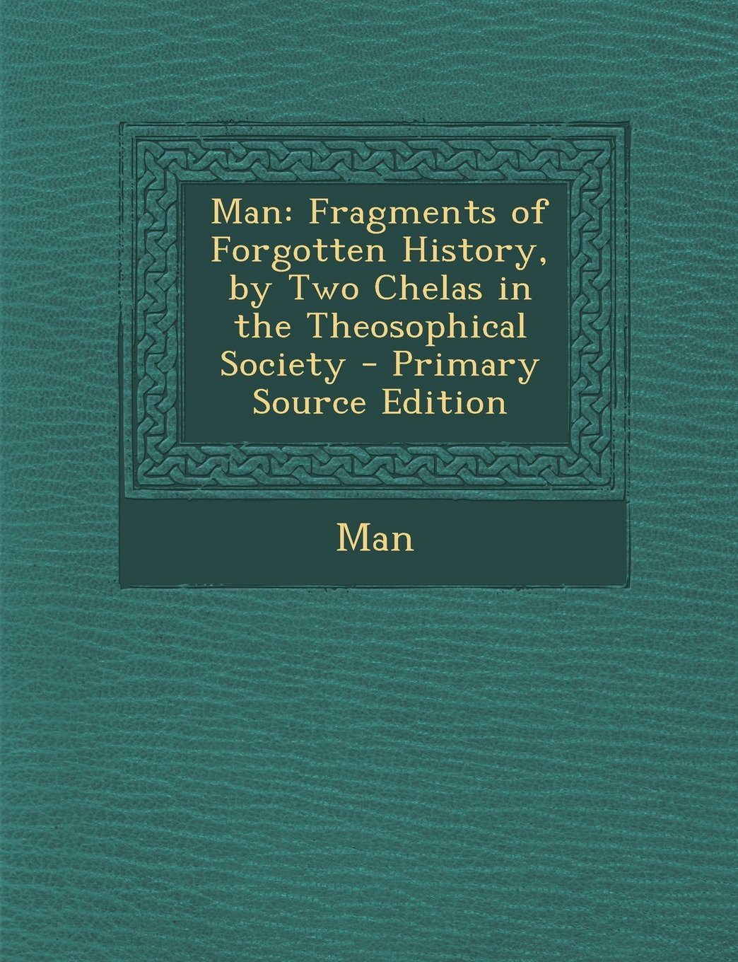 Download Man: Fragments of Forgotten History, by Two Chelas in the Theosophical Society (Japanese Edition) PDF
