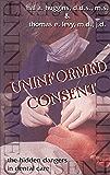 Uninformed Consent: The Hidden Dangers in Dental Care