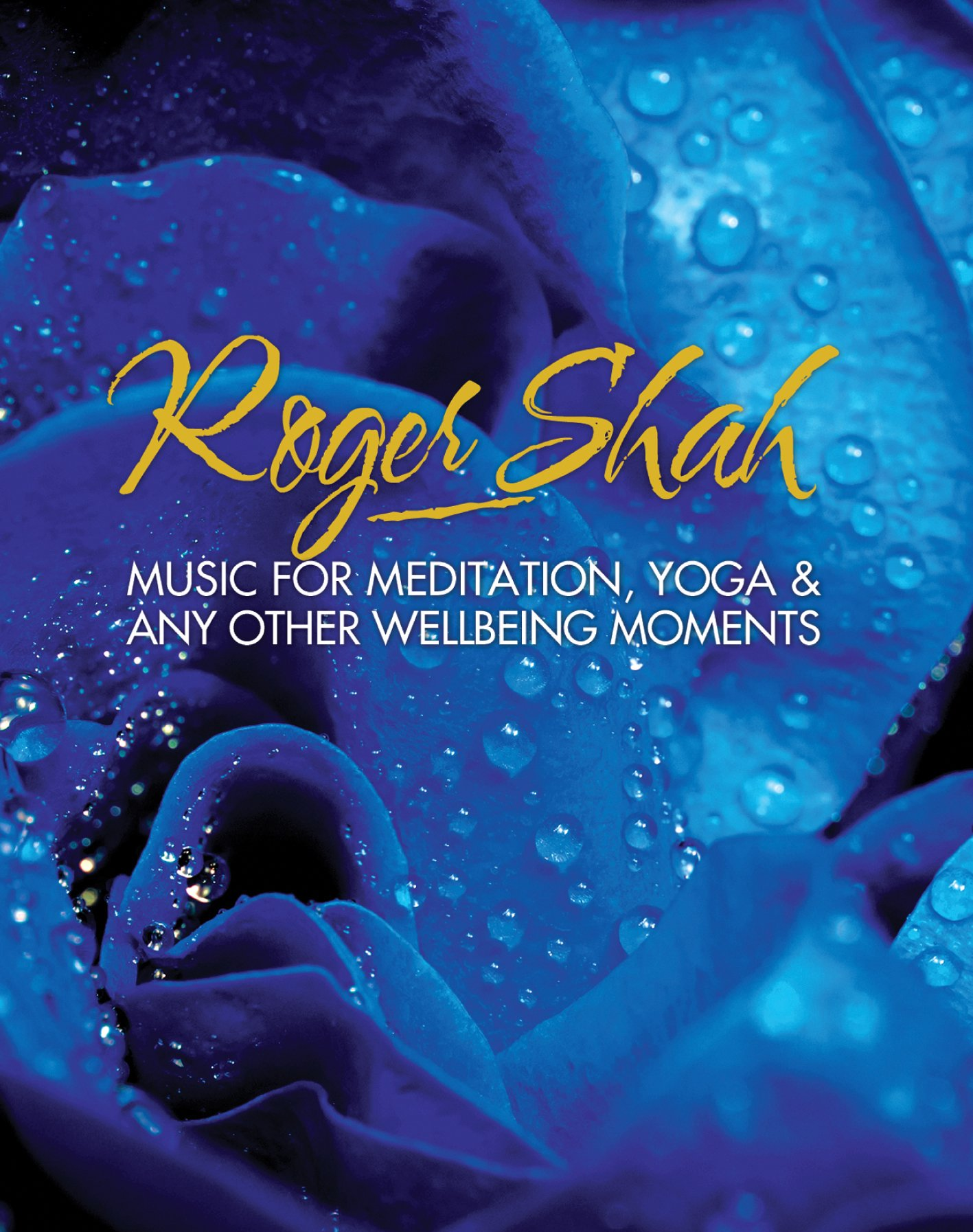 Blu-ray Audio : Roger Shah - Music for Meditation Yoga & Any Other Wellbring (Blu-ray Audio)