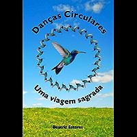 Danças Circulares: Uma viagem sagrada