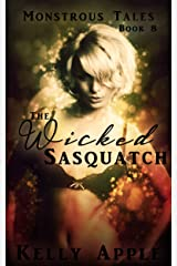 The Wicked Sasquatch (Monstrous Tales Book 8) Kindle Edition