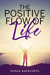 The Positive Flow of Life Kindle Edition