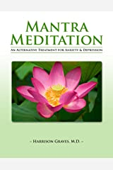 Mantra Meditation: An Alternative Treatment For Anxiety And Depression Kindle Edition