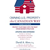 Owning U.S. Property the Canadian Way, Third Edition