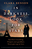 In Darkness, Look for Stars: An absolutely gripping, heartbreaking and epic World War 2 historical novel