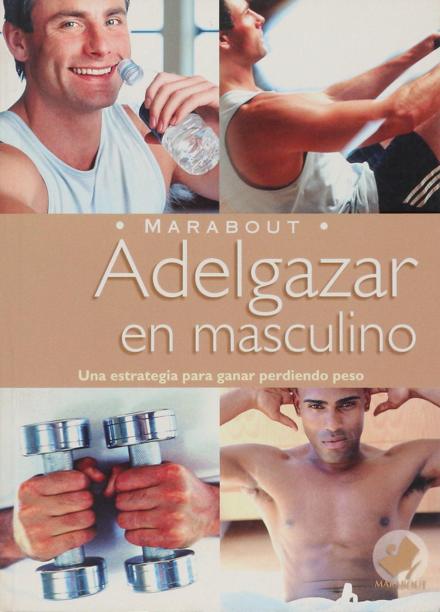 Download Adelgazar En Masculino/ Losing Weight As a Male (Bienestar) (Spanish Edition) PDF