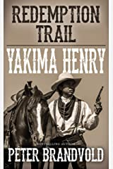 Redemption Trail (Yakima Henry Book 4) Kindle Edition