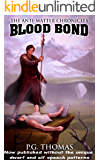 Blood Bond: The Anti-Matter Chronicles (The Matter Chronicles Book 3)