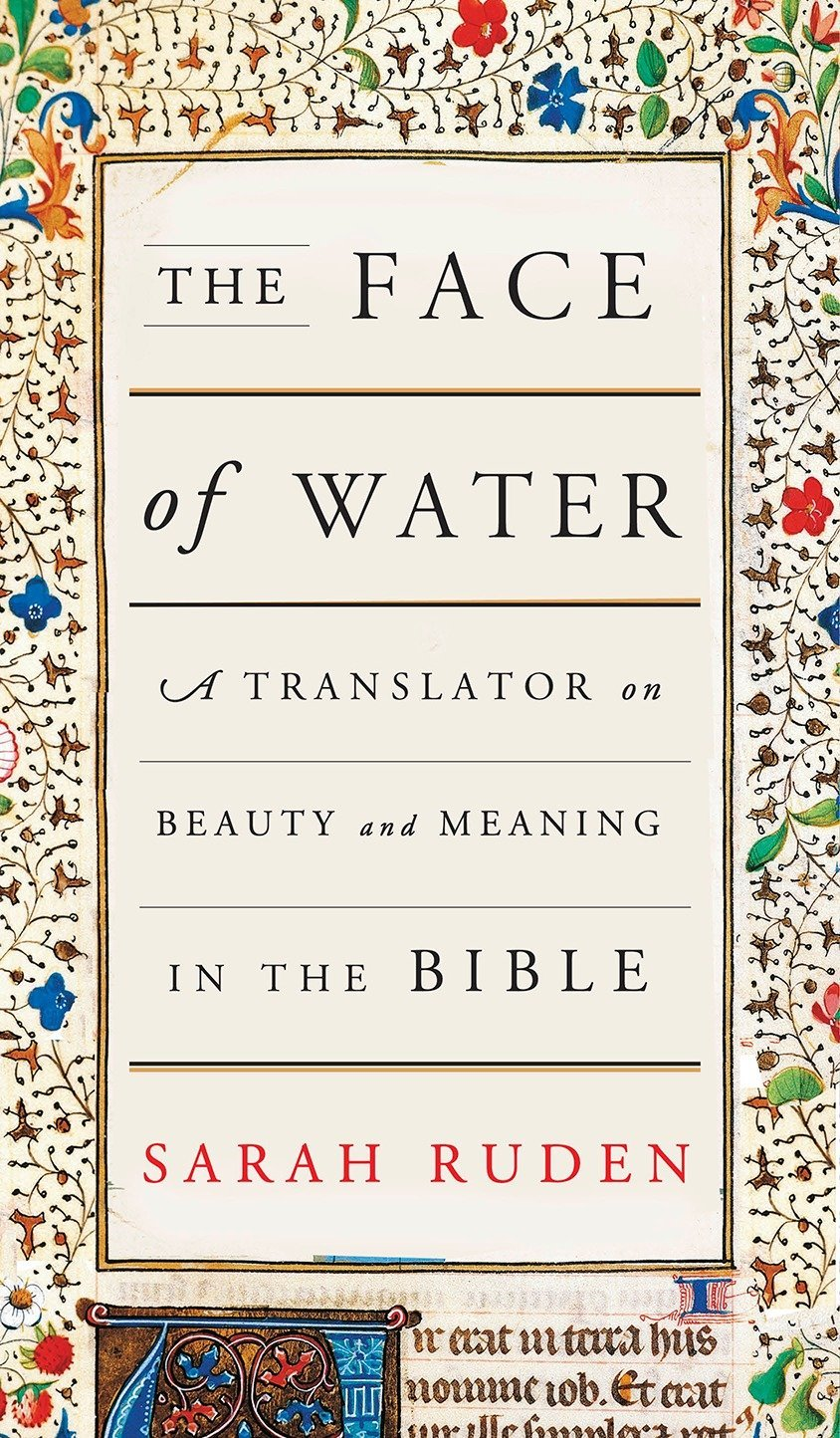 The Face of Water: A Translator on Beauty and Meaning in the Bible by PANTHEON