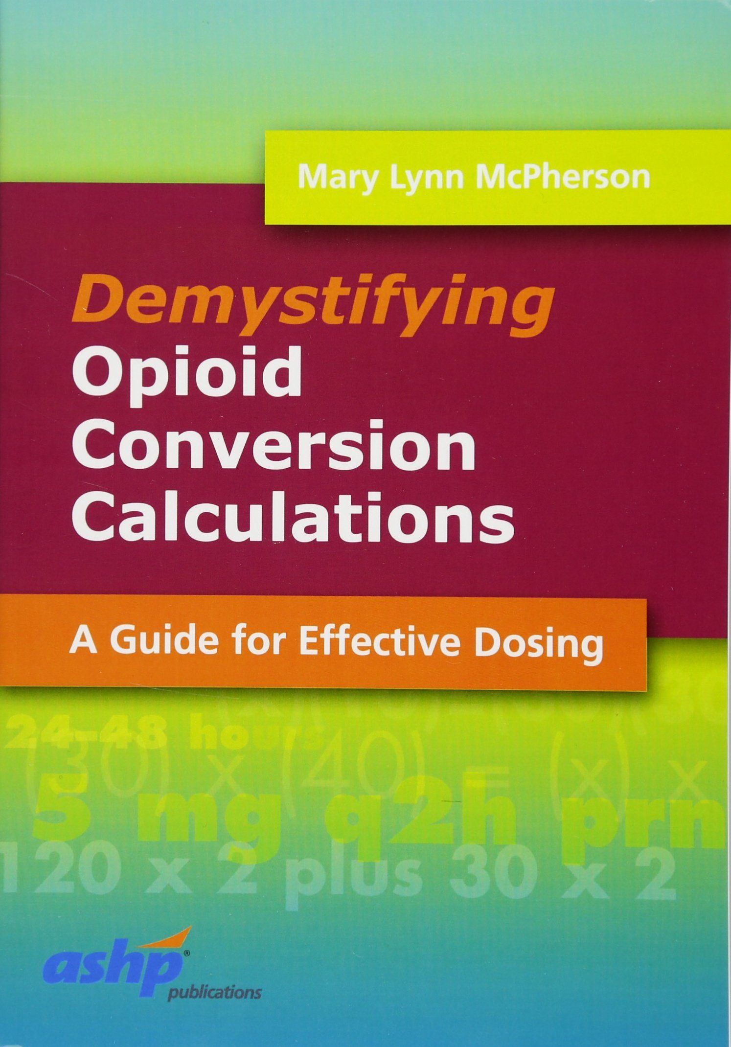 Demystifying Opioid Conversion Calculations A Guide For Effective