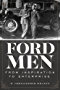 Ford Men: From Inspiration to Enterprise (English Edition)