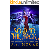Sold to the Pack: Reverse Harem Fantasy (The Wolves of Avalon Book 1)
