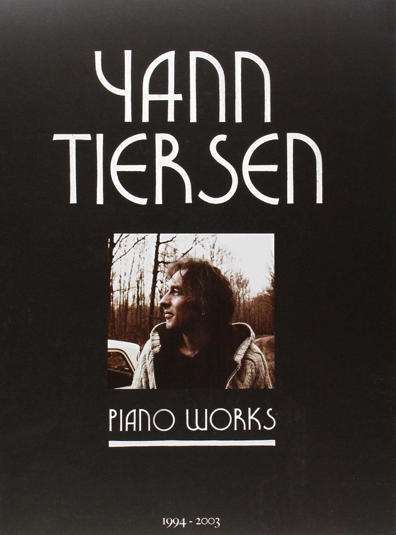 Yann Tiersen Piano Works 1994 2003 Yann Tiersen