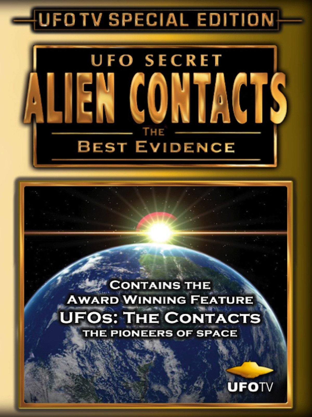 UFO Secret – Alien Contacts – The Best Evidence