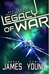 Legacy of War: Invasion Force Kindle Edition