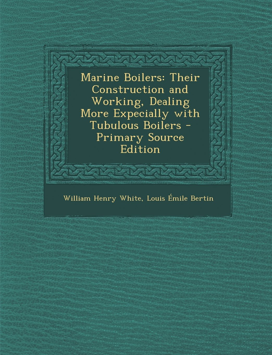 Buy Marine Boilers: Their Construction and Working, Dealing More ...