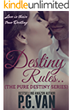 Destiny Rules.. (The Pure Destiny Series Book 3)