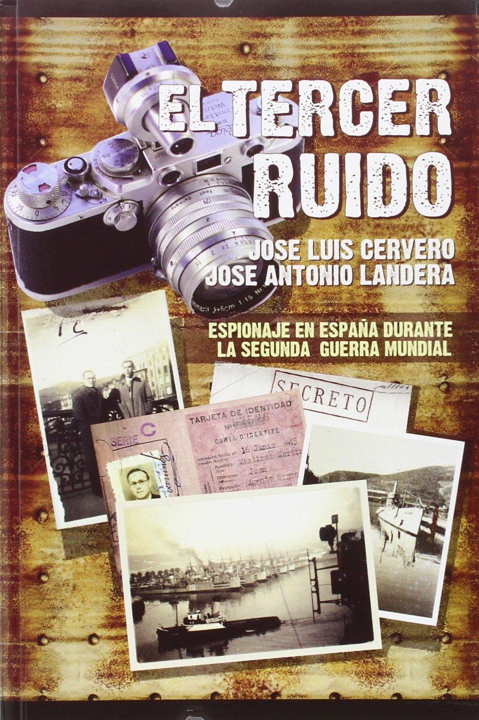El tercer ruido: espionaje en España durante la 2ª Guerra Mundial (Spanish) Paperback – 2015