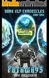 Dark Elf Chronicles Book Three:  Pathways