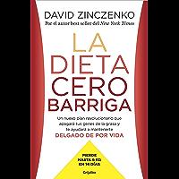 La dieta cero barriga: Un nuevo plan revolucionario que apagará tus genes de la grasa y te ayudará a mantenerte delgado de por vida