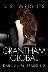 Grantham Global: The Complete Second Season (Dark Alley Book 2) Kindle Edition