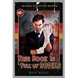 This Book is Full of Bodies (Blood Splatter Books)