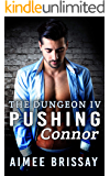 Pushing Connor (The Dungeon Book 4)