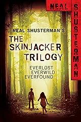Neal Shusterman's Skinjacker Trilogy: Everlost; Everwild; Everfound (The Skinjacker Trilogy) Kindle Edition