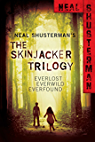 Neal Shusterman's Skinjacker Trilogy: Everlost; Everwild; Everfound (The Skinjacker Trilogy)