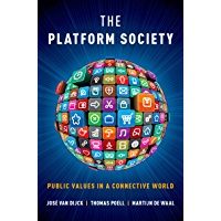 The Platform Society: Public Values in a Connective World (English Edition)