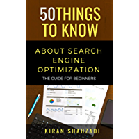50 Things to Know About Search Engine Optimization: The Guide for Beginners