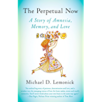 The Perpetual Now: A Story of Amnesia, Memory, and Love (English Edition)