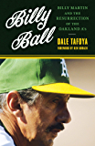 Billy Ball: Billy Martin and the Resurrection of the Oakland A's