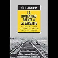 La humanidad frente a la barbarie (Spanish Edition)