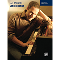 The Essential Jim Brickman, Volume 1: Piano Solos: Late Intermediate Piano Sheet Music Songbook Collection book cover