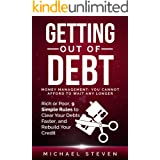 Getting Out Of Debt: Money Management: You Cannot Afford to Wait Any Longer: Rich or Poor, 9 Simple Rules to Clear Your Debts