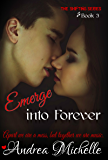 Emerge into Forever (Shifting Book 3)