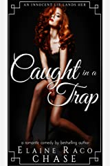 Caught In A Trap (Romantic Comedy) Kindle Edition