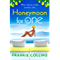 Honeymoon For One: Perfect for fans of Love Island. A fun romantic comedy for summer 2019 (English Edition)
