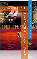 UN PRINCIPE SIN LINAJE: El Gran