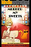 Murder My Sweets (Izzy Greene Senior Snoops Cozy Mystery Book 5)