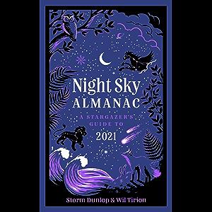 Night Sky Almanac 2021: A stargazer's guide: A Stargazer's Guide to 2021