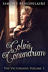 Colin's Conundrum: A Steamy 19th Century Romance (The Victorians Book 3) Kindle Edition