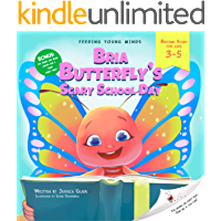 Bria BUTTERFLY'S SCARY SCHOOL DAY: children's picture book, bedtime story about kindergarten (Feeding Young Minds Book 2…