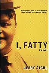 I, Fatty Kindle Edition